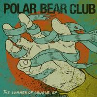 polar-bear-club-the-summer-of-george